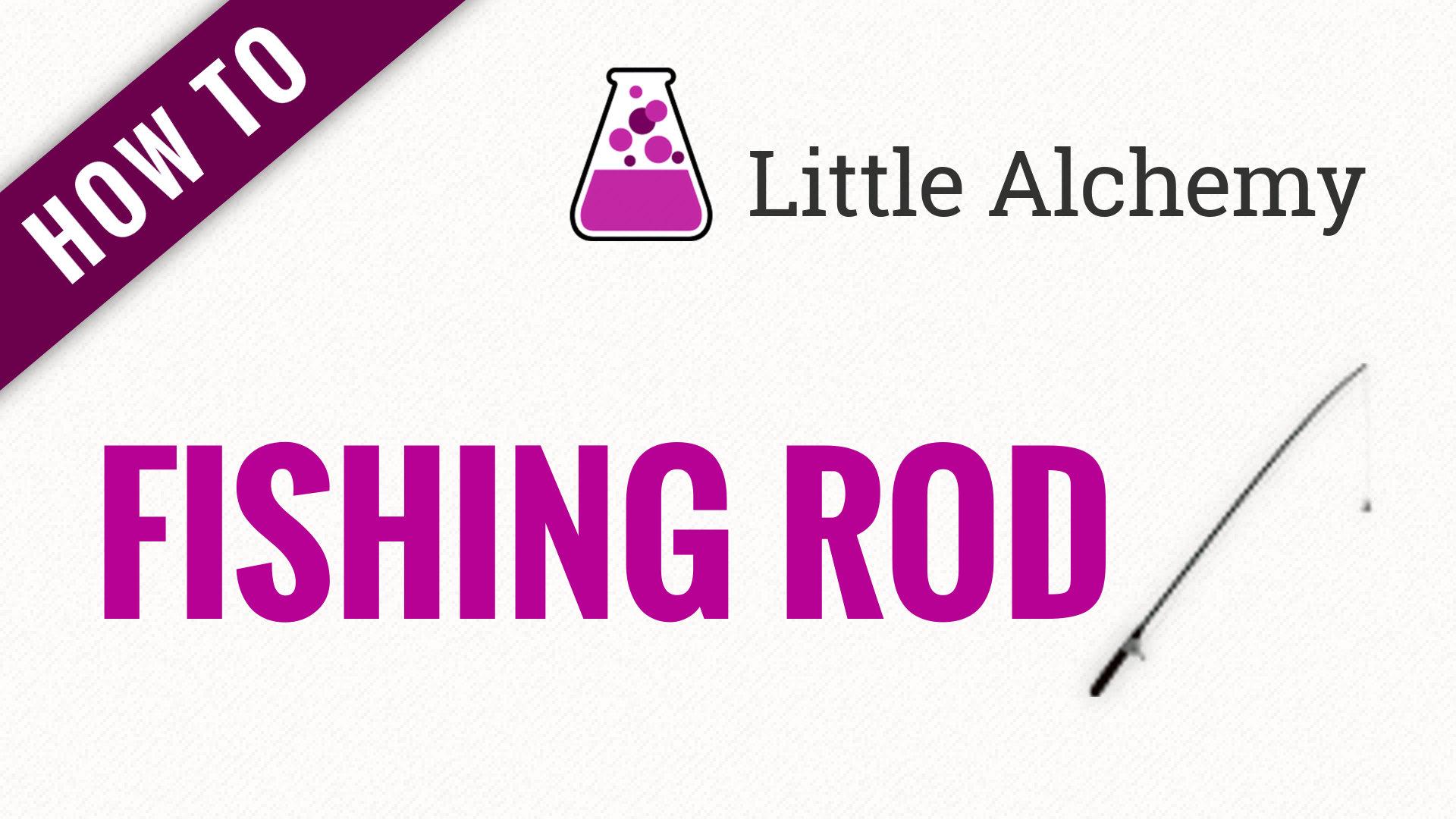 little alchemy fishing rod